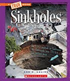 Sinkholes (True Bookextreme Earth)