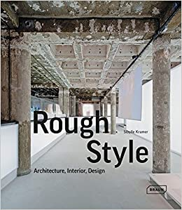 Rough Style Architecture Interior Design Sibylle Kramer 9783037681954 Amazon Books