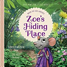 Zoe's Hiding Place: Good News for Little Hearts, Anxiety