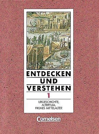 Entdecken und Verstehen - Allgemeine vierbändige Ausgabe: Entdecken und Verstehen, Geschichtsbuch, Allgemeine Ausgabe (4 Bde.), Bd.1, Urgeschichte, Altertum, frühes Mittelalter