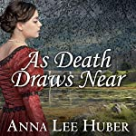 As Death Draws Near: Lady Darby Mystery, Book 5 | Anna Lee Huber