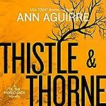 Thistle & Thorne | Ann Aguirre