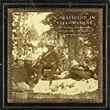 img - for A President in Yellowstone: The F. Jay Haynes Photographic Album of Chester Arthur's 1883 Expedition (The Charles M. Russell Center Series on Art and Photography of the American West) book / textbook / text book