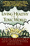 Living Healthy in a Toxic World, David Steinman and Michael Wisner, 0399522069
