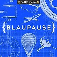 Blaupause (Original Podcast) Radio/TV von  Blaupause Gesprochen von: Merlin Münch, Katrin Rönicke