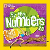 By the Numbers 2.0: 110.01 Cool Infographics Packed With Stats and Figures (National Geographic Kids)