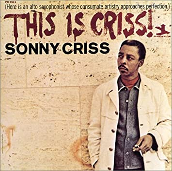 Sonny Criss - 癮 - 时光忽快忽慢,我们边笑边哭!