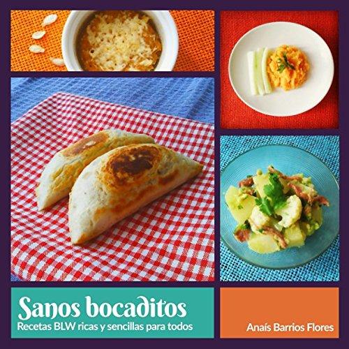 Download Sanos bocaditos: Recetas BLW ricas y sencillas para todos (Spanish Edition) pdf