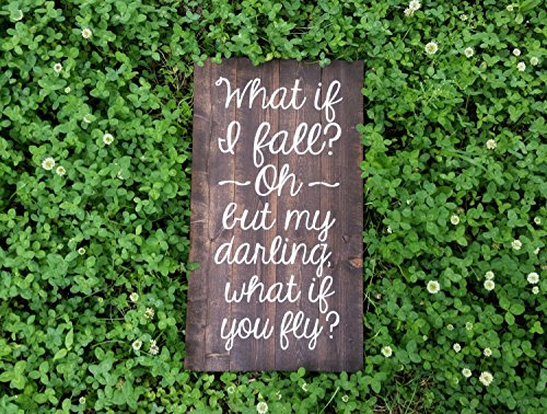 What If I Fall Rustic Wooden Nursery Sign Oh But My Darling, What If You (Darling Dora)