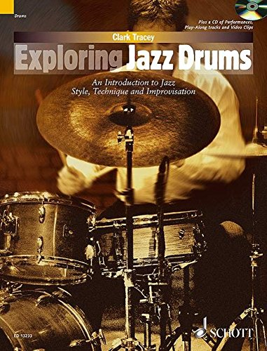 Exploring Jazz Drums: An Introduction to Jazz Styles, Technique and Improvisation (Schott Pop Styles) ()