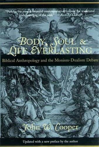 Download Body, Soul and Life Everlasting: Biblical Anthropology and the Monism-dualism Debate ebook