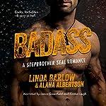 Badass: A Stepbrother SEAL Romance | Linda Barlow,Alana Albertson