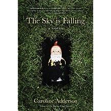 The Sky Is Falling: A Novel