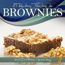 27 Recetas Fáciles de Brownies (Recetas de Cocina Faciles: Cupcakes & Brownies nº 2) (Spanish Edition)