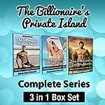 The Billionaire's Private Island Complete Series: 3 in 1 Box Set | Alessandra Bancroft