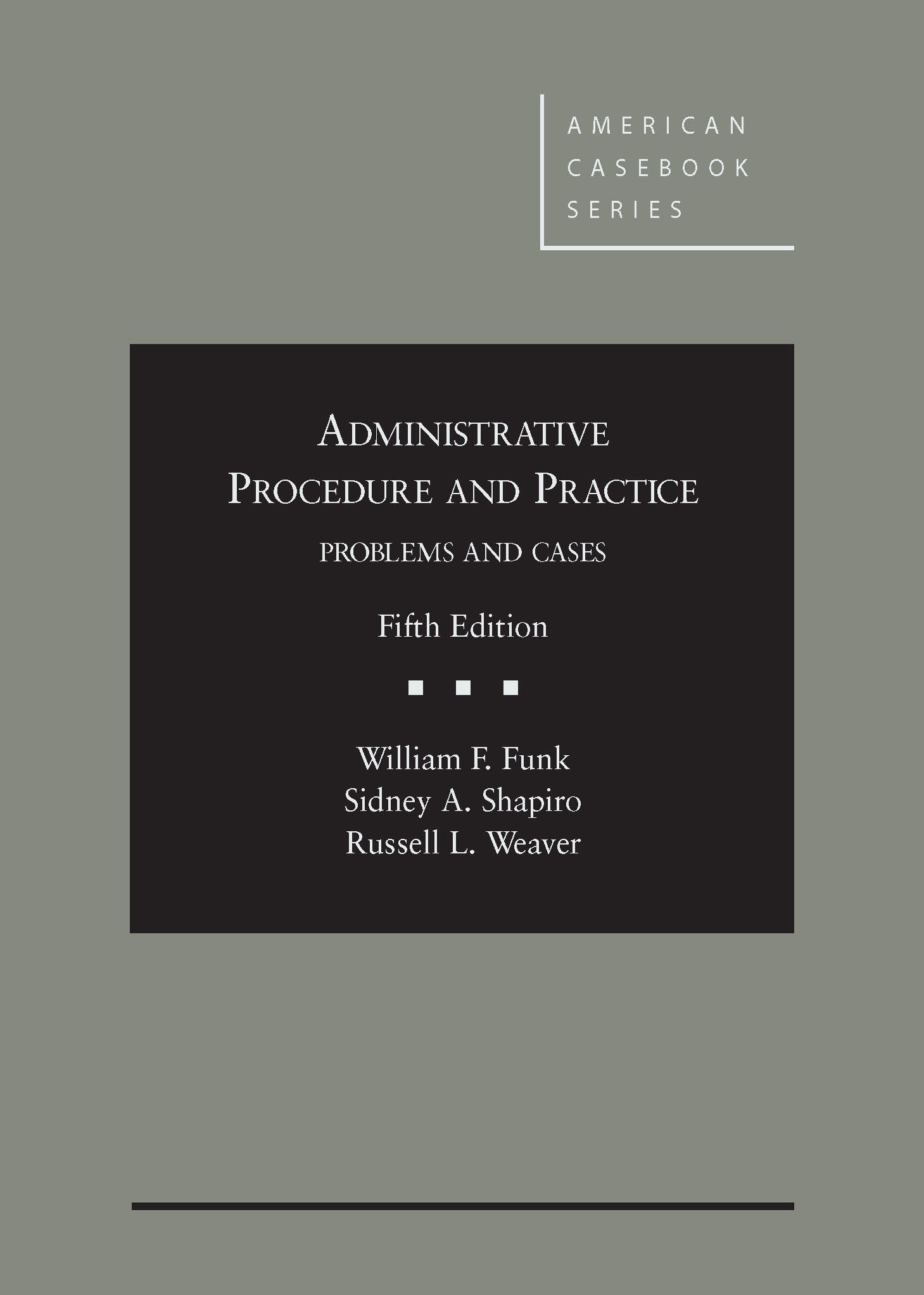 Administrative Procedure and Practice: William Funk, Sidney Shapiro,  Russell Weaver: 9780314286949: Books - Amazon.ca
