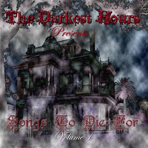 The Darkest Hours Presents Songs To Die For Volume 1