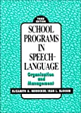 School Programs in Speech-Language : Organization and Management, Neidecker, Elizabeth A. and Blosser, Jean L, 013792268X