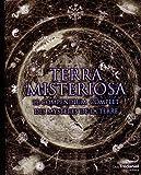 Terra misteriosa : Le compendium complet des mystères de la Terre