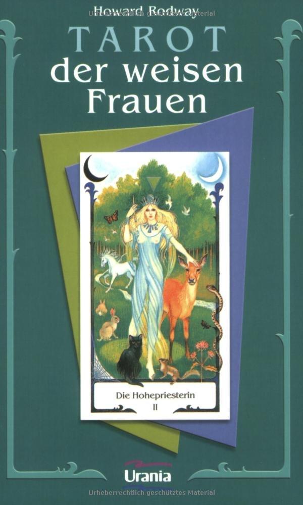 Tarot der Weisen Frauen: Anleitung für das Tarot des Alten Weges