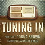 Tuning In: An Unconventional Love Story | Donna Brown