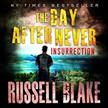The Day After Never: Insurrection: Book 5 Audiobook by Russell Blake Narrated by John David Farrell