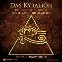 Das Kybalion: Die hermetischen Gesetze des Hermes Trismegistos Hörbuch von Die drei Eingeweihten Gesprochen von: Georg Peetz