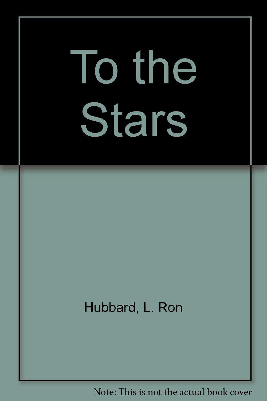 To the Stars: Amazon.es: Hubbard, L. Ron: Libros en idiomas ...