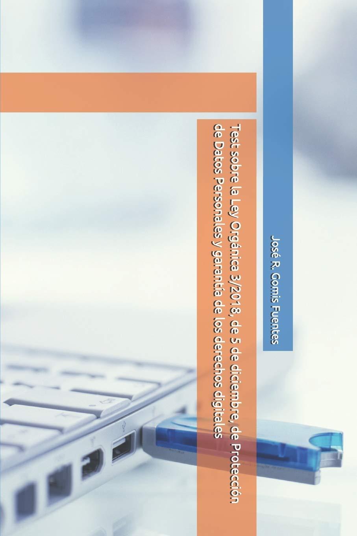 Test Sobre La Ley Orgánica 3 2018 De 5 De Diciembre De Protección De Datos Personales Y Garantía De Los Derechos Digitales Amazon Es Gomis Fuentes Sr José R Libros