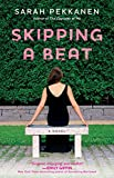 Skipping a Beat: A Novel by  Sarah Pekkanen in stock, buy online here