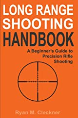 Long Range Shooting Handbook: The Complete Beginner's Guide to Precision Rifle Shooting Paperback