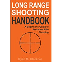 Long Range Shooting Handbook: The Complete Beginner's Guide