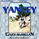 Yancey: Tye Watkins Series, Book 3 | Gary McMillan