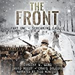 Screaming Eagles: The Front, Book 1 | Craig DiLouie,Timothy W. Long,David Moody