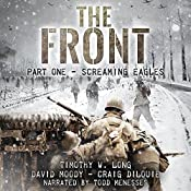 Screaming Eagles: The Front, Book 1 | Timothy W. Long, David Moody, Craig DiLouie