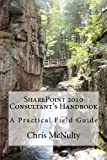 SharePoint 2010 Consultant's Handbook, Chris McNulty, 1453839216