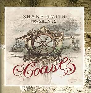 Shane Smith Amp The Saints Coast Amazon Com Music