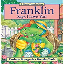 Franklin Says I Love You (Classic Franklin Stories Book 29)