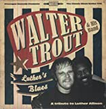 Walter Trout: Luther's Blues - Tribute to Luther Allison [Vinyl LP] (Vinyl)
