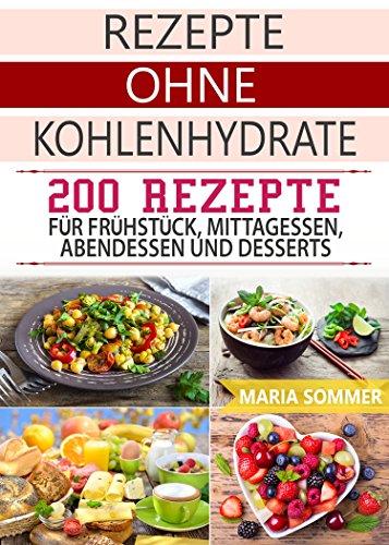 Rezepte Ohne Kohlenhydrate 200 Rezepte Fur Fruhstuck Mittagessen