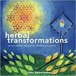 Book Herbal Transformations: Ancient Wisdom Revealed for Health and Longevity by Uma Swaminathan (2015-04-21)