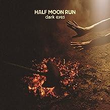 Dark Eyes by Half Moon Run