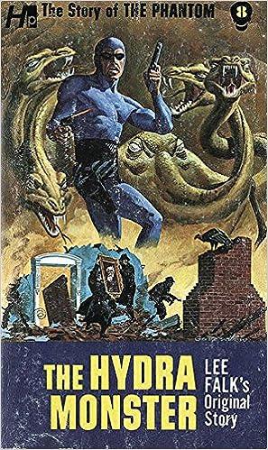7d0913d7dd9 Amazon.com: The Phantom: The Complete Avon Novels: Volume #8 The Hydra  Monster (Story of the Phantom) (9781613451465): Lee Falk, Eileen Sabrina  Herman, ...