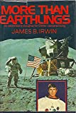 More Than Earthlings, James B. Irwin, 0805452559