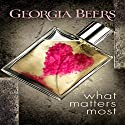 What Matters Most Audiobook by Georgia Beers Narrated by Hollis Elizabeth