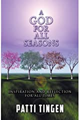 A GOD FOR ALL SEASONS: Inspiration and Reflection for All Times Paperback