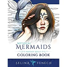 Mythical Mermaids - Fantasy Adult Coloring Book (Fantasy Coloring by Selina) (Volume 8)