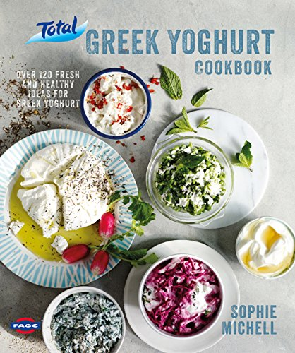 Total Greek Yoghurt Cookbook: Over 120 fresh and healthy ideas for Greek yoghurt (English Edition)