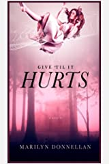 Give 'til It Hurts Kindle Edition