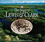 The Saga of Lewis and Clark, Thomas Schmidt and Jeremy Schmidt, 078948076X